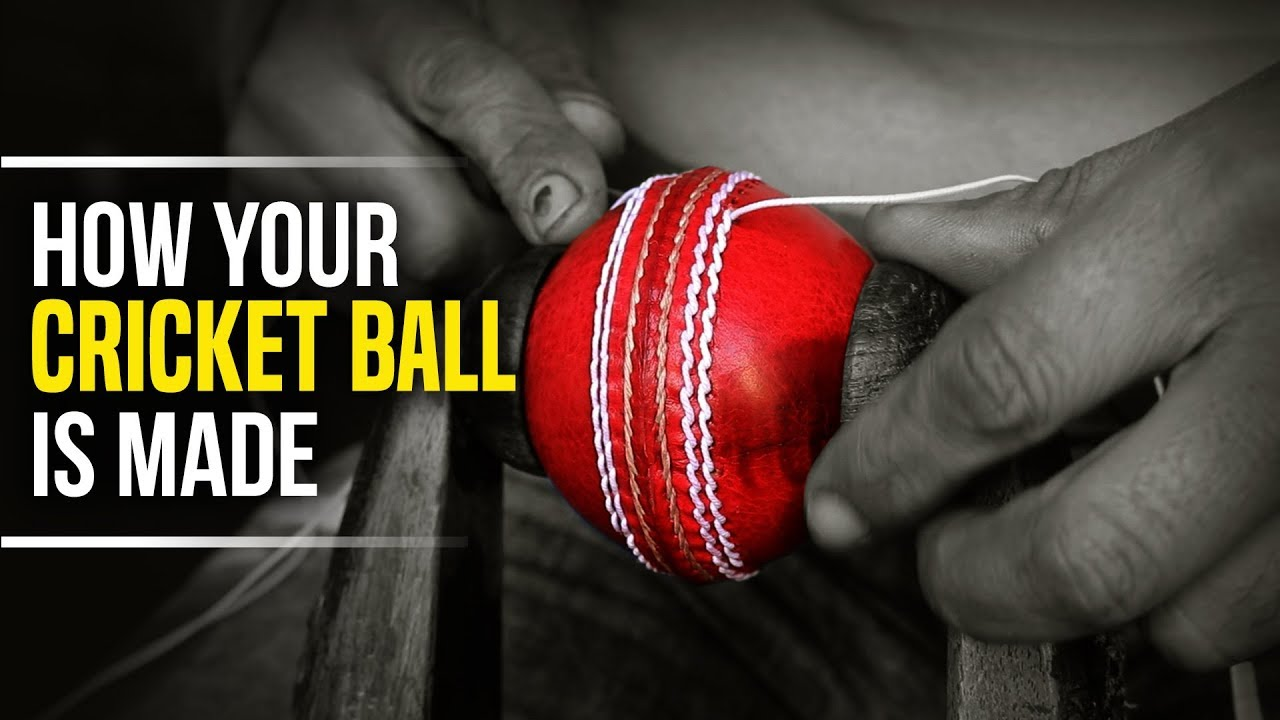 Here S How Your Cricket Ball Is Made