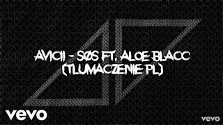 Avicii - SOS ft. Aloe Blacc (TŁUMACZENIE PL) Video