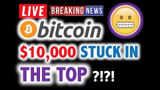 BITCOIN TOPPED OUT?! Was $10,000 THE TOP?