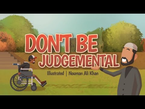 Don't be Judgemental | illustrated | Nouman Ali Khan