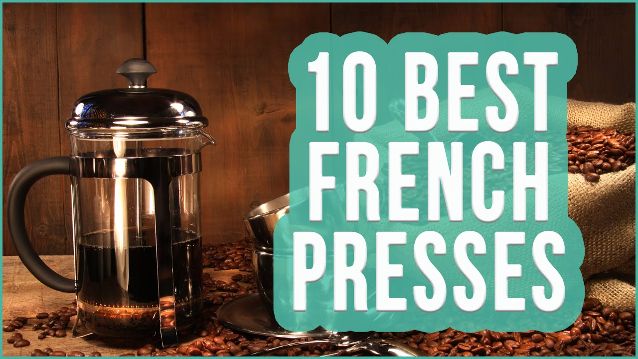 Best French Press 2016 Top 10 French Press Coffee Makers