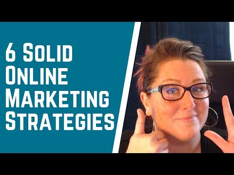 6 Solid Online Marketing Strategies