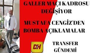GALLER MAÇI KADROSU DEĞİŞİYOR   MUSTAFA CENGİZ'DEN BOMBA AÇIKLAMALAR   TRANSFER GÜNDEMİ #EURO2020