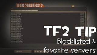 TF2 Tip: Blacklisting and Favorite servers