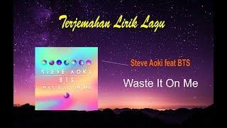 Lirik dan Terjemahan Steve Aoki feat BTS - Waste It On Me (Learn English)