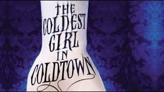 """The Coldest Girl in Coldtown"" 