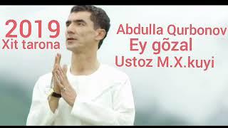 Abdulla Qurbonov Ey gõzal 2018 ustoz kuyi