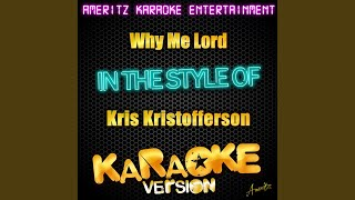Why Me Lord (In the Style of Kris Kristofferson) (Karaoke Version)