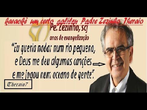 CERTO BAIXAR ZEZINHO GRATIS GALILEU UM PADRE