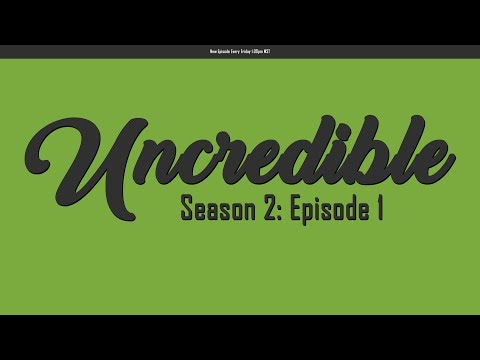Uncredible S2E1: Live, Holidays (Canada Day!), Horrible Mistakes