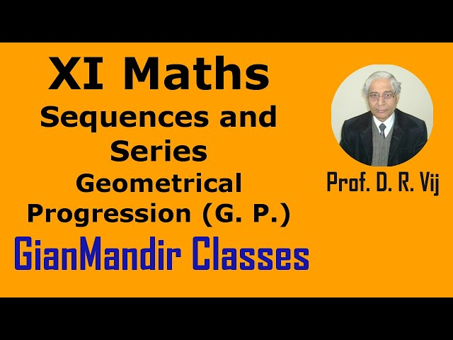 XI Maths | Sequences and Series | Geometrical Progression (G. P.) by Divya Ma'am