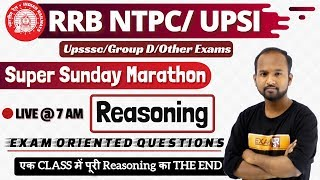 RRB NTPC/ UPSI  | Super Sunday Marathon | Reasoning | Exam Oriented Questions | By Pulkit Sir