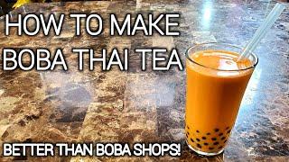BOBA THAI TEA |  How to make Tapioca Pearls and Thai Tea Made From Scratch!