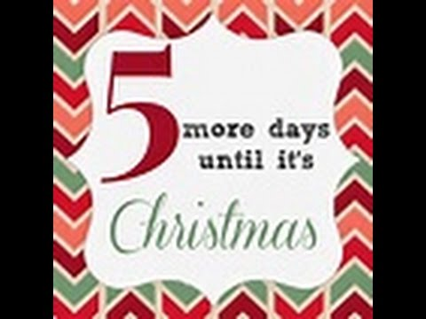 5 Days Till Christmas!!! - YouTube