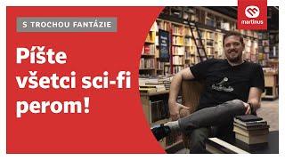 S trochou fantázie - Píšte všetci sci-fi perom!