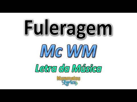 Mc WM - Fuleragem - Letra