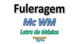 Baixar Mc WM - Fuleragem - Letra