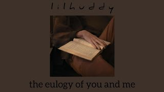 LILHUDDY - The Eulogy of You and Me (1 HOUR LOOP)