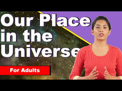 Our Place in the Universe: Teaser for the Adults