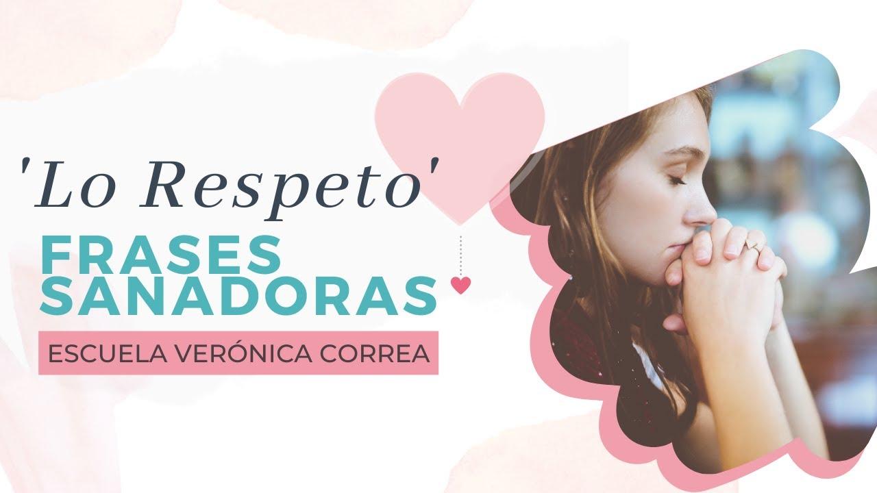 """""""Lo Respeto"""" - Frases Sanadoras Constelaciones Familiares l Verónica Correa"""