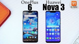 Huawei Nova 3 vs OnePlus 6: Comparison [Hindi हिन्दी]