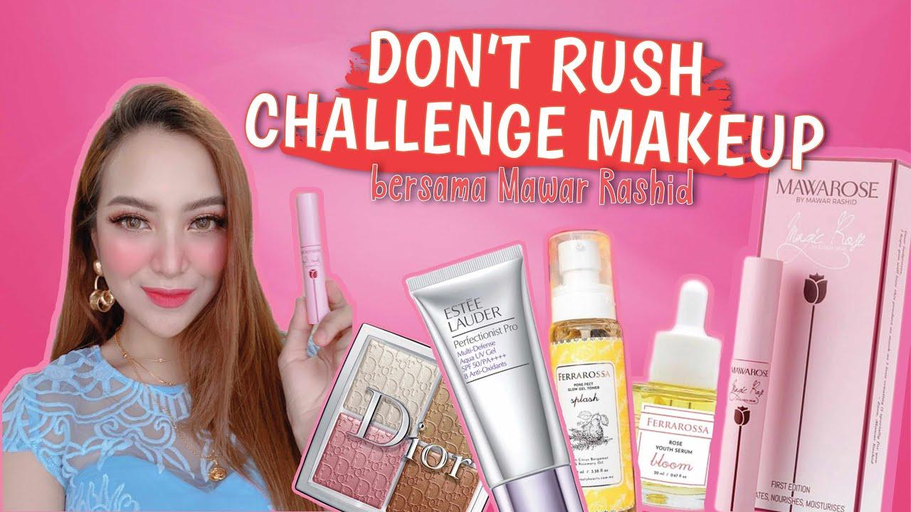Don't Rush Challenge Make Up| Mawar Rashid