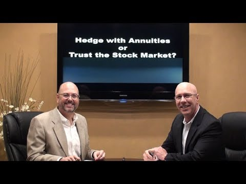 Hedge with Annuities or Trust the Stock Market?