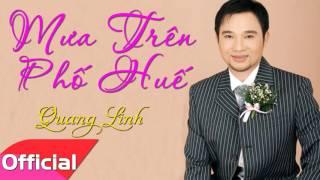 Mưa Trên Phố Huế - Quang Linh [Official Audio]