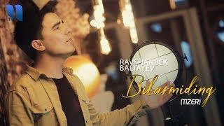 Ravshanbek Baltayev - Bilarmiding (tizer) | Равшанбек Балтаев - Билармидинг (тизер)