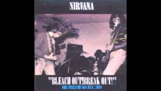 Nirvana - Bleach Out! Break Out! [Full Bootleg & Download]