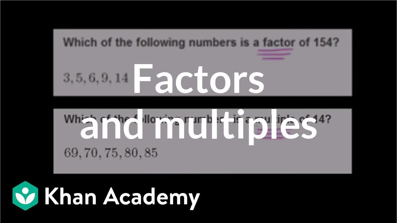 medium resolution of Finding factors and multiples (video)   Khan Academy