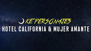 Hotel California & Mujer Amante - Ke Personajes | Ensayo Cover