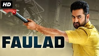 FAULAD (2019) New Released Full Hindi Dubbed Movie | Jr NTR | New South Movie 2019