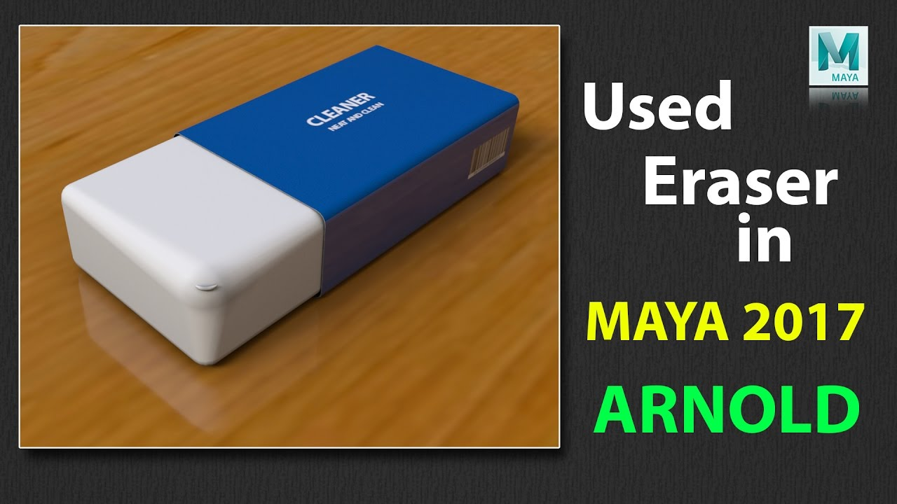 how to model and texture used eraser in maya 2017 using arnold youtube