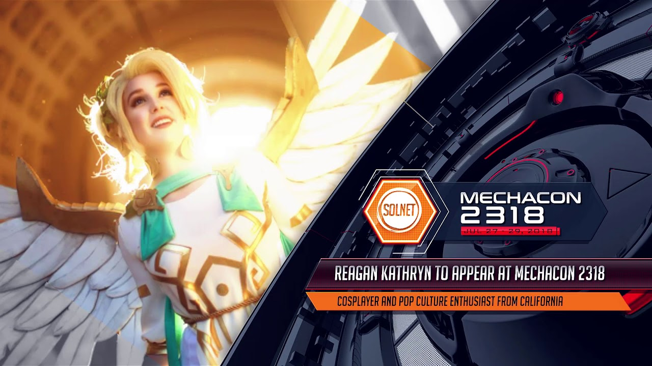 MechaCon Proudly Welcomes Ambassador Reagan Kathryn | July 27 - 29, 2018