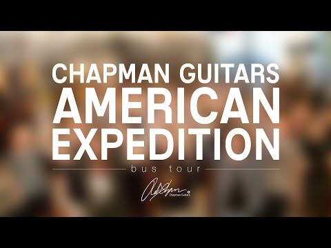 Chapman Guitars American Expedition Tour Video