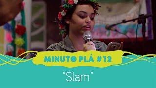 Slam - Minuto Plá #12