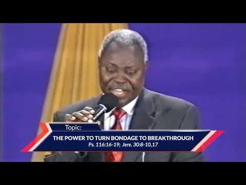 The Power To Turn Bondage To Breakthrough (Special Broadcast) Pastor Kumuyi