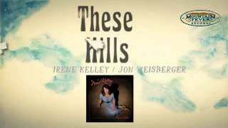"""Irene Kelley - """"These Hills"""" Official Lyric Video"""