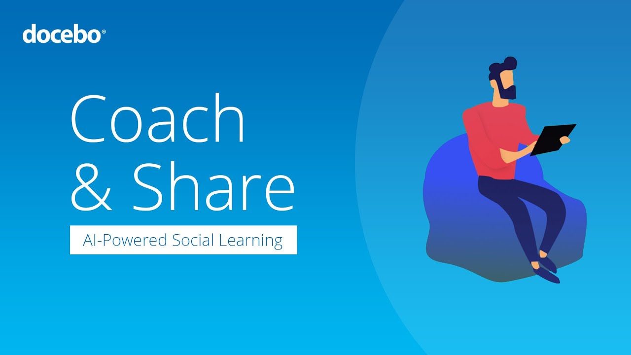 Docebo Coach & Share | Leverage Social Learning for your L&D needs