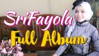 HD FULL ALBUM SRI FAYOLA  ||  terbaru 2019  ||  berkolaborasi dengan Artis Minang Alumni LIDA