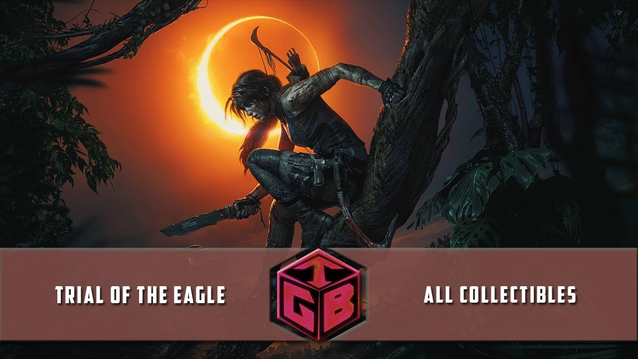 99fdd9bd Shadow of the Tomb Raider - Trial of the Eagle All Collectibles Guide