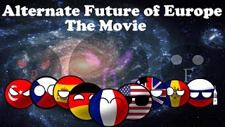 Alternate Future of Europe - Season 1 - The Movie