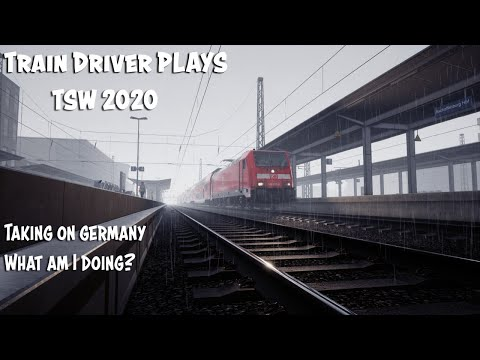 TRAIN DRIVER PLAYS: TSW2020 - Taking On Germany