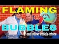 Flaming Bubbles and other Great Bubble Tricks