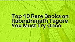 Top 10 Rare Books On Rabindranath Tagore You Must Try Once