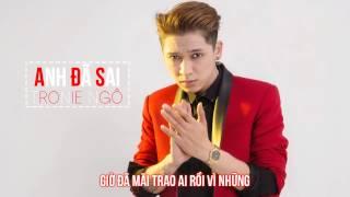 Anh Đã Sai   Tronnie Ngô Video Lyric HD