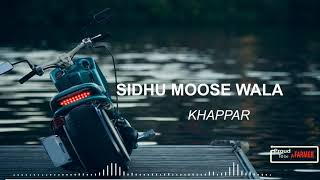 Khappar | SIDHU MOOSEWALA | LATEST SONG 2017
