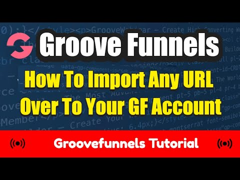 How To Import Any Website with a URL into your Own GroovePages | Groovefunnels Free Training