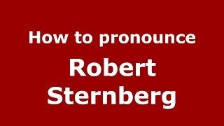 How to pronounce Robert Sternberg (American English/US) - PronounceNames.com